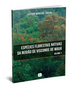 Espécies Florestais Nativas De Visconde De Mauá