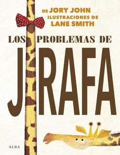 Los Problemas De La Jirafa - Td, John Jory, Alba