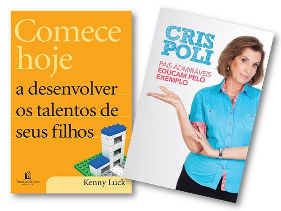 Pais Admiráveis Educam Pelo Exemplo + Comece Hoje A Des...