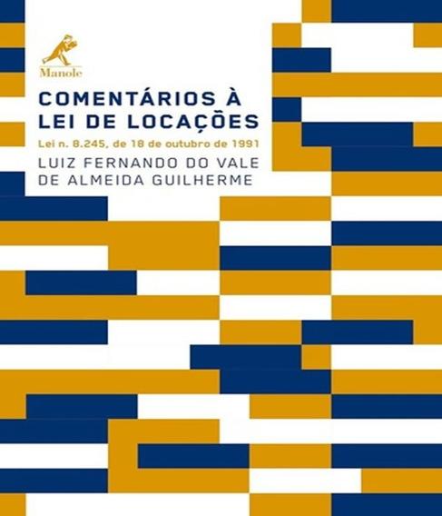 Comentarios A Lei De Locacoes - Lei N. 8.245, De 18 De Outub
