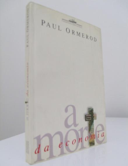 Livro - A Morte Da Economia - Paul Ormerod