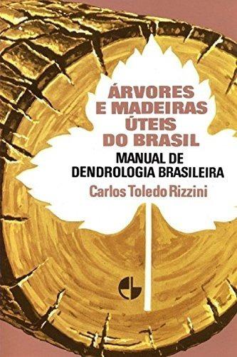 Árvores E Madeiras Úteis Do Brasil - Manual De Deontologia B