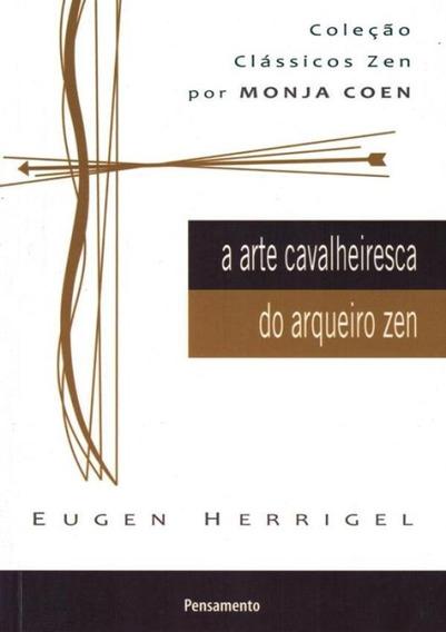 Arte Cavalheiresca Do Arqueiro Zen, A