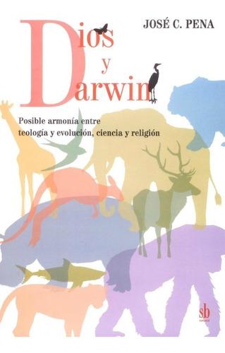 Dios Y Darwin, José C. Pena