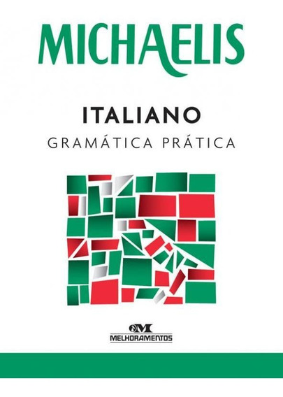 Michaelis Italiano - Gramatica Pratica