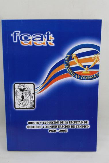 L3116 Fcat Uat -- Origen Y Evolucion De La Facultad De Comer