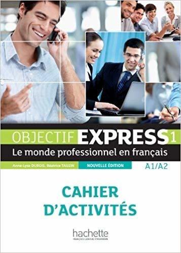 Objectif Express 1 Nouvelle Édition Cahier D