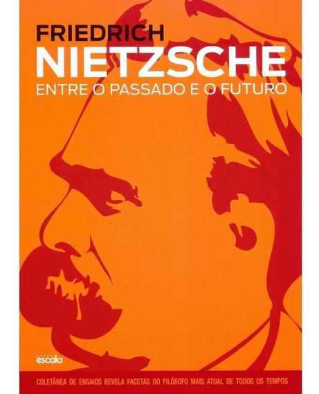 Friedrich Nietzsche Entre O Passado E O Futuro