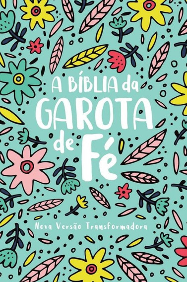 Biblia Da Garota De Fe, A - Nvt - Jardim - Mundo Cristao