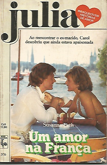 Livro Romance Julia Nº 376 - Um Amor Na França