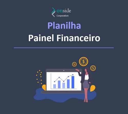 Imagem 1 de 1 de Planilha De Painel Financeiro