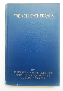 Libro Antiguo French Cathedrals 1909 By Elizabeth R. Pennell