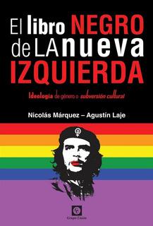El Libro Negro De La Nueva Izquierda - Marquez Y Laje