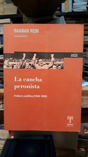 La Cancha Peronista. Futbol Y Política 1946-1955