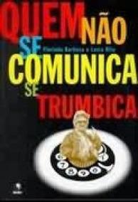 Livro: Quem Não Se Comunica Se Trumbica /biografia Chacrinha