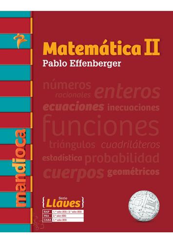 Imagen 1 de 1 de Matemática 2 Serie Llaves (p. Effenberger) - Mandioca -