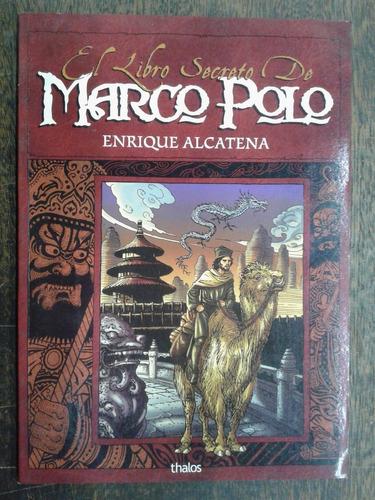 El Libro Secreto De Marco Polo * Enrique Alcatena *