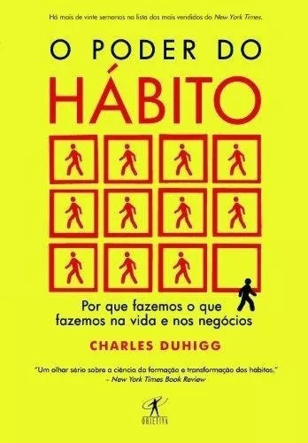 O Poder Do Hábito Livro - Charles Duhigg - Objetiva