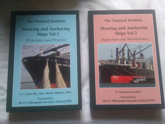 Mooring And Anchoring Ships Vol 1 And 2 The Nautical Inst