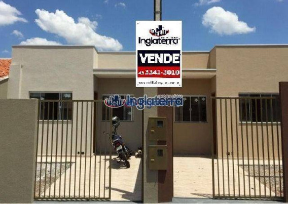 Casa À Venda, 56 M² Por R$ 168.000,00 - Nova Olinda - Londrina/pr - Ca0656