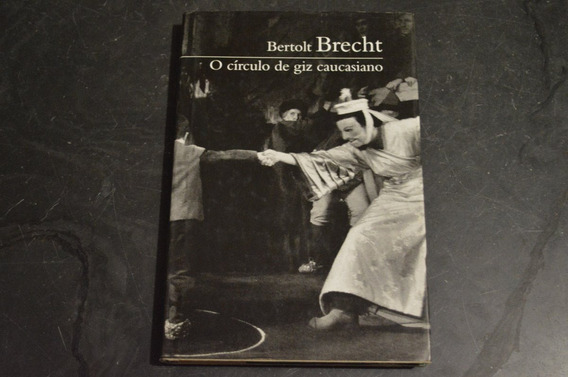 O Círculo Do Giz Caucasiano Bertold Brecht Livro