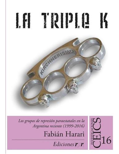Triple K Grupos De Represion Paraestatales 1999-2016 Harari