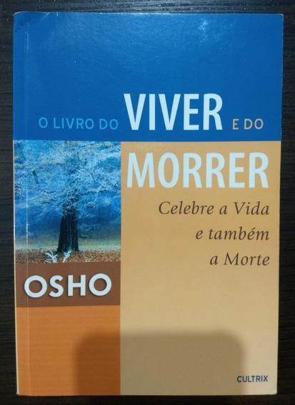 O Livro Do Viver E Do Morrer - Osho