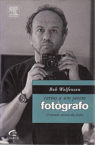 Cartas A Um Jovem Fotógrafo Wolfenson, Bob