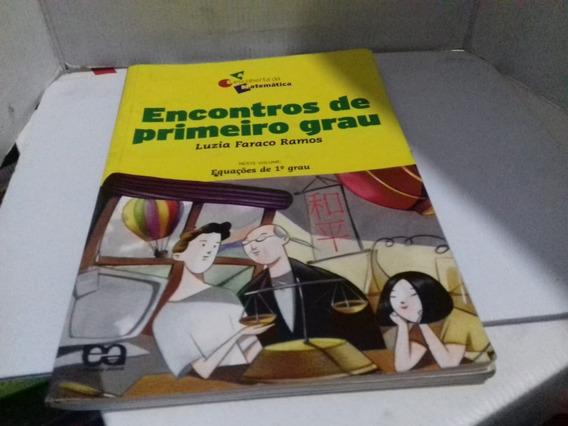 Livro Encontro De Primeiro Grau Luzia Faraco Ramos R.604