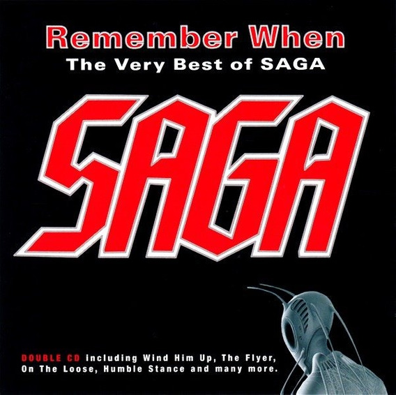 Saga - Remember When, The Very Best (2 Cds)
