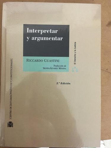 Interpretar Y Argumentar - Ricardo Guastini