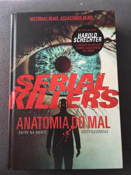 Serial Killers : Anatomia Do Mal