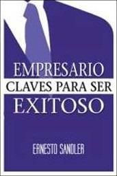Empresario Claves Para Ser Exitoso - Ernesto Sandler