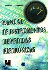Manual De Instrumentos Medidas Eletrônicas - Francisco R. Va