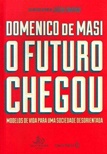 O Futuro Chegou Livro Domenico De Masi