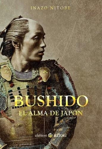 Imagen 1 de 3 de Bushido - El Alma De Japón, Inazo Nitobe, Satori