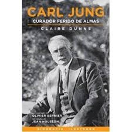 Carl Jung - O Curador Ferido De Almas (em Ótimo Estado)
