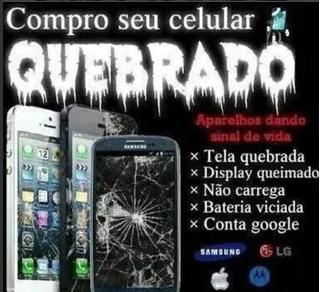 Compro Celular Com Defeito Samsung Motorola Lg Apple iPhone