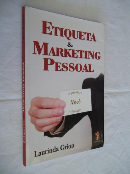 Livro - Etiqueta E Marketing Pessoal - Laurinda Grion