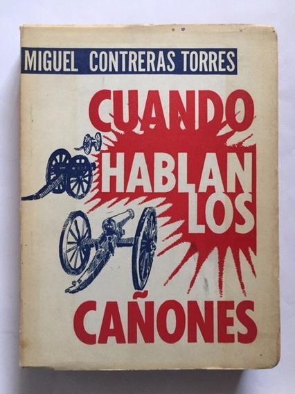 Miguel Contreras Torres Cuando Hablan Los Cañones