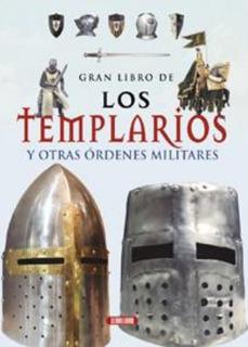 Gran Libro De Los Templarios Y Otras Órdenes Militares *
