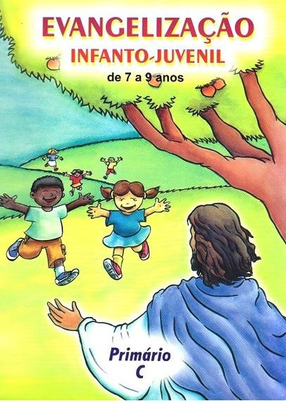 Evangelização Infanto-juvenil / Primário C - De 7 A 9 Anos