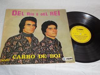 Lp Vinil - Del Rio E Del Rei - Carro De Boi - Stereo