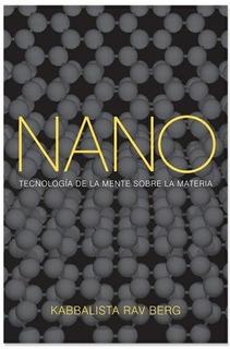 Nano: Tecnología De La Mente Sobre La Materia - Kabbalist Ra
