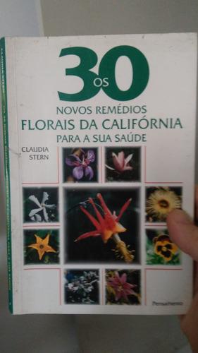 Os 30 Novos Remédios Florais Da Califórnia - Frete Grátis