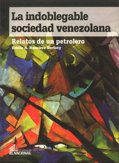 La Indoblegable Sociedad Venezolana / Eddie Ramírez Serfaty
