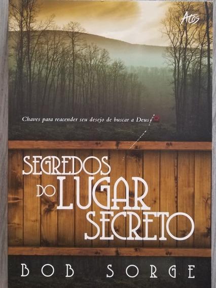 Segredos Do Lugar Secreto - Bob Sorge - Em Português