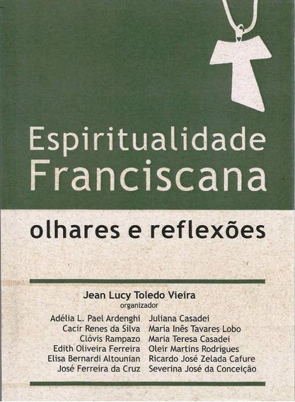 Livro: Espiritualidade Franciscana - Olhares E Reflexões