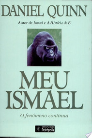 Meu Ismael - O Fenômeno Continua - Daniel Quinn - 1999