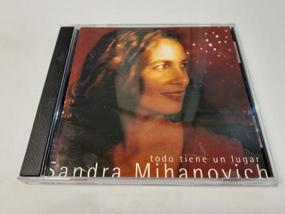 Todo Tiene Un Lugar, Sandra Mihanovich - Cd 2000 Nacional Vg